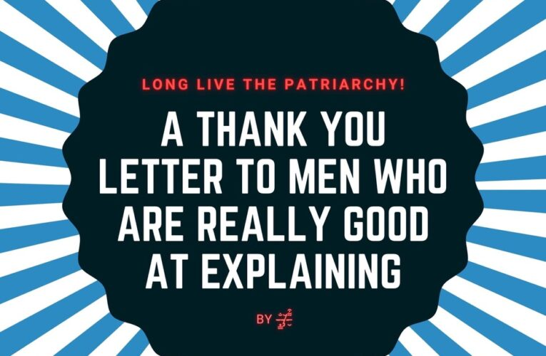 Open letter to all mansplainers: Thank you.